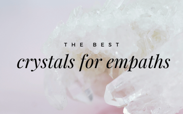 image with text overlay: the best crystals for empaths