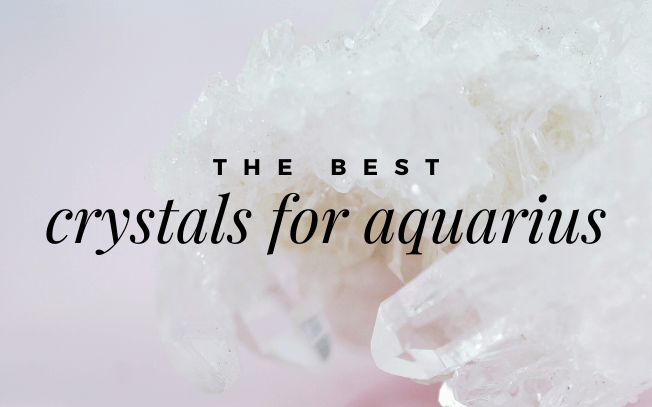 Image with text overlay: the best crystals for Aquarius.