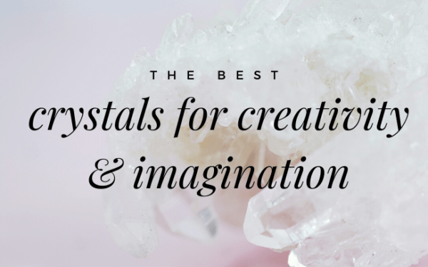 image with text overlay: the best crystals for creativity and imagination