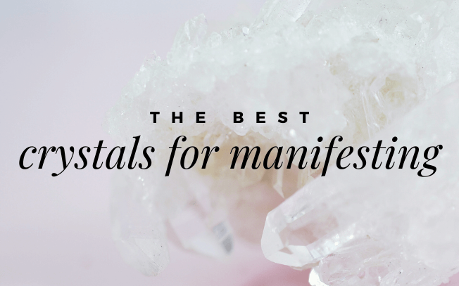 image with text overlay that reads: the best crystals for manifesting.