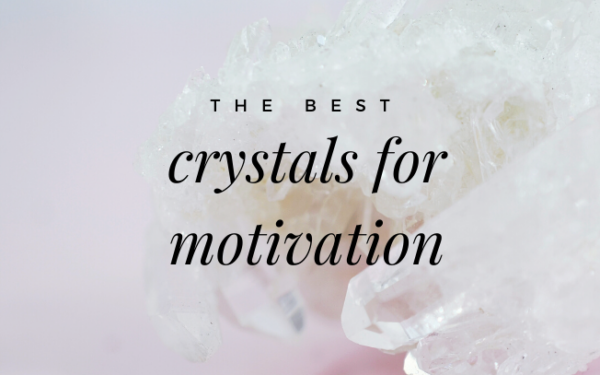 image with text overlay: the best crystals for motivation
