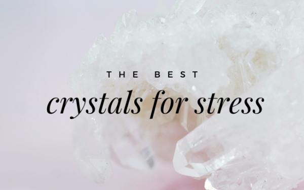 image with text overlay: the best crystals for stress
