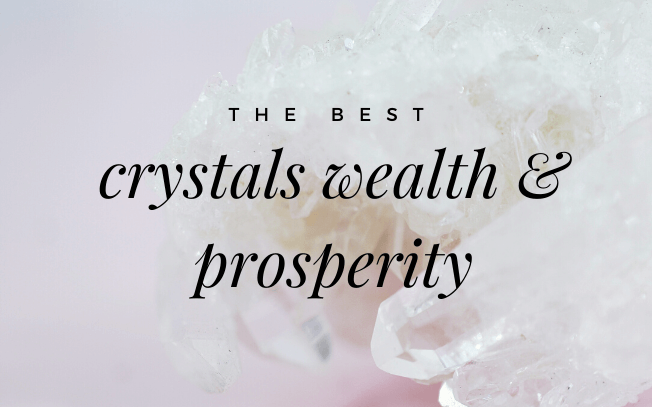 image with text overlay: the best crystals for wealth and prosperity