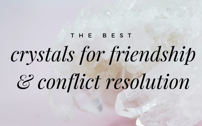 image with text overlay: the best crystals for friendship