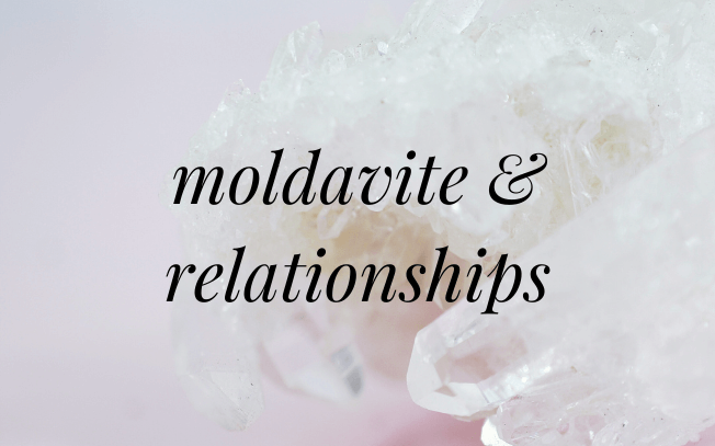 Image with text overlay: moldavite and relationships.