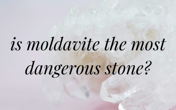 An image with text that reads: is moldavite the most dangerous stone?