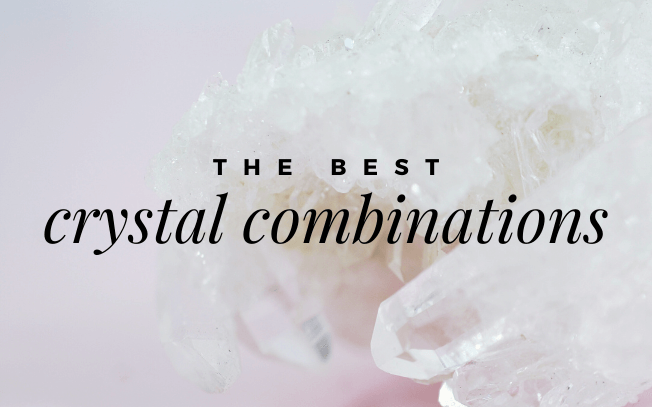 Image with text overlay: the best crystal combinations